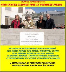 26 septembre  2016 : Agir Cancer Gironde pose la première pierre du pole Josy Reiffers